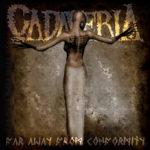 CD Far Away From Conformity Cadaveria